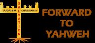 Forward To Yahweh